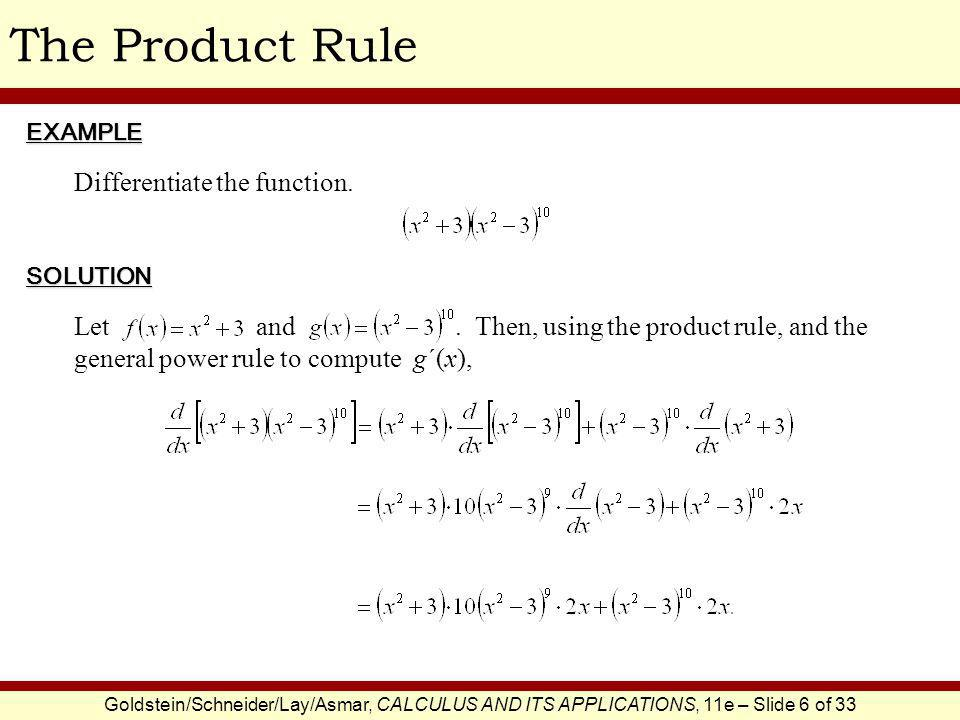 Goldstein/Schneider/Lay/Asmar, CALCULUS AND ITS APPLICATIONS, 11e – Slide 7 of 33 The Quotient Rule