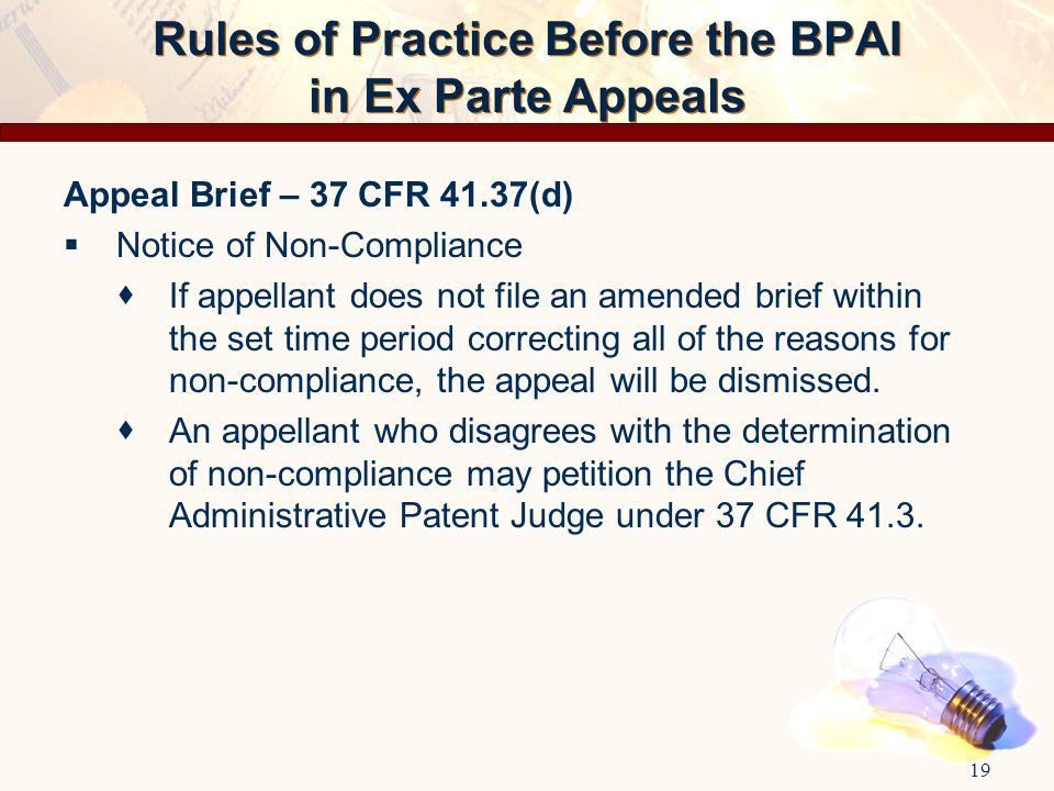 Appeal Brief – 37 CFR 41.37(d)  Notice of Non-Compliance  If appellant does not file an amended brief within the set time period correcting all of t