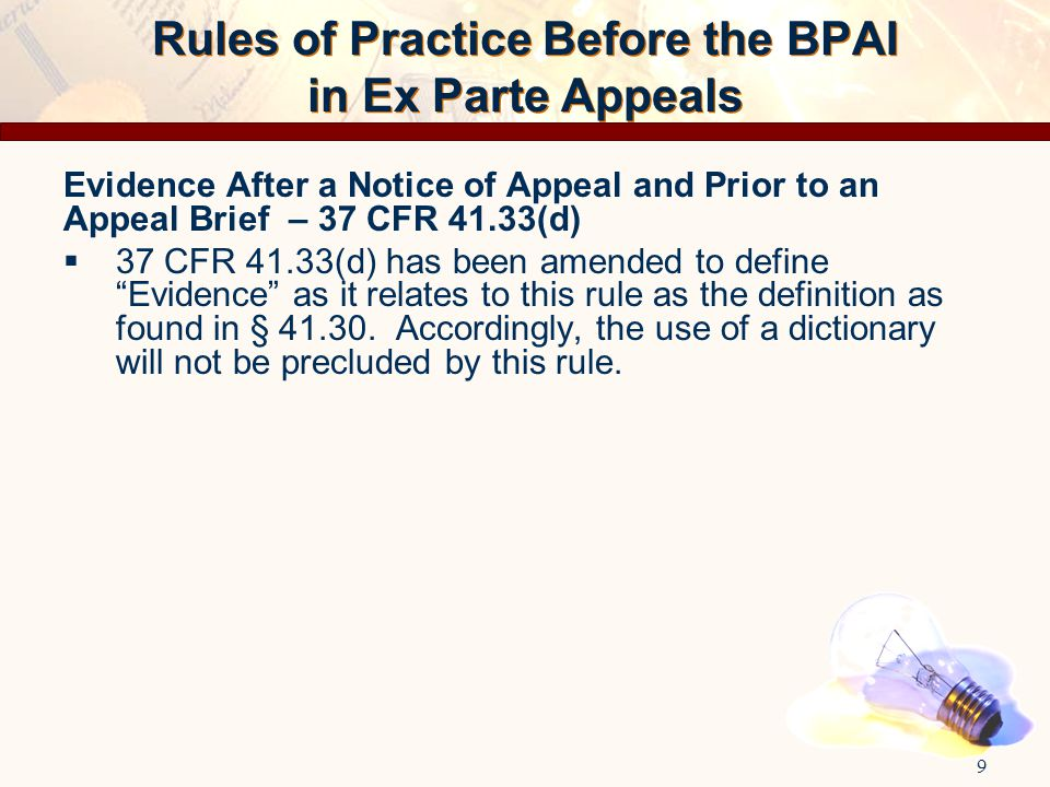 """Evidence After a Notice of Appeal and Prior to an Appeal Brief – 37 CFR 41.33(d)  37 CFR 41.33(d) has been amended to define """"Evidence"""" as it relates"""