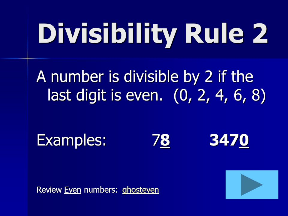 """Divisible by"" means: If you divide one number by another, the result is a whole number WITHOUT a remainder. Examples: 12 ÷ 6 = 2 No remainder 15 ÷ 5"