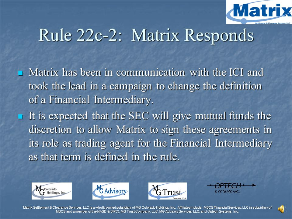 Matrix Settlement & Clearance Services, LLC is a wholly owned subsidiary of MG Colorado Holdings, Inc.