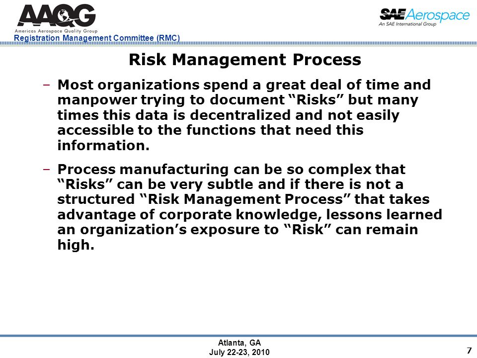 Registration Management Committee (RMC) Atlanta, GA July 22-23, 2010 18 Risk Management Tools –FMEAs e.g.