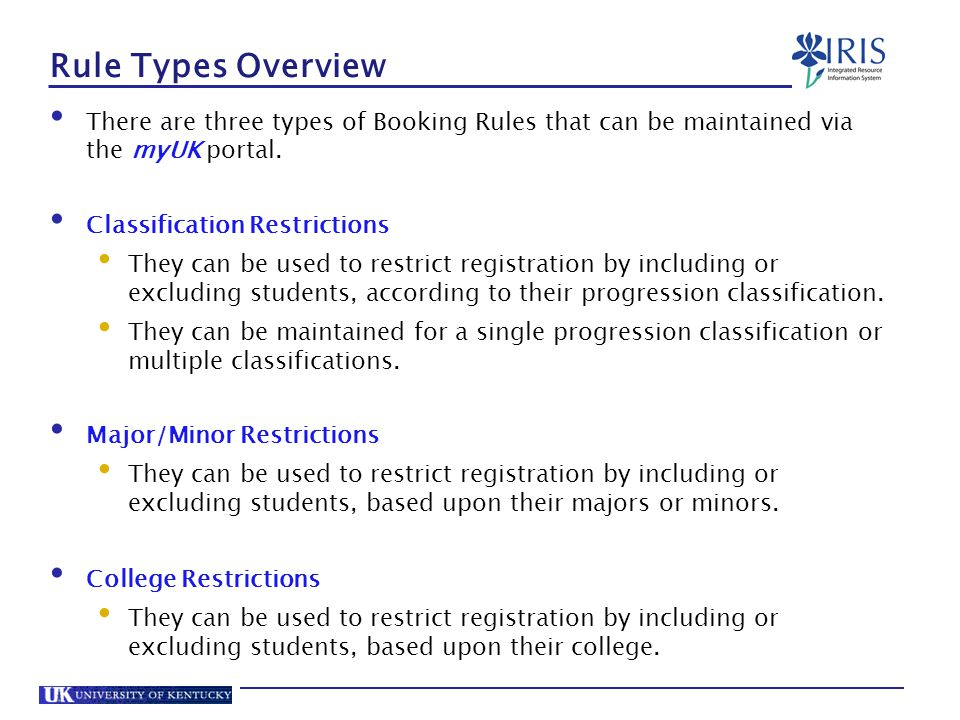 Rule Types Overview There are three types of Booking Rules that can be maintained via the myUK portal.