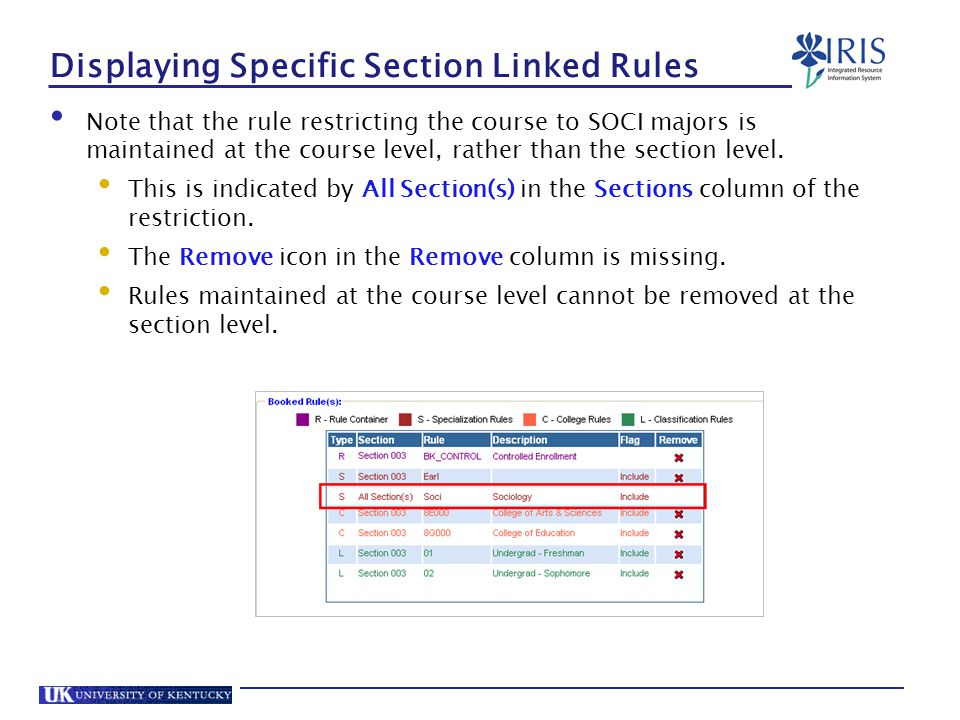 Displaying Specific Section Linked Rules Note that the rule restricting the course to SOCI majors is maintained at the course level, rather than the section level.