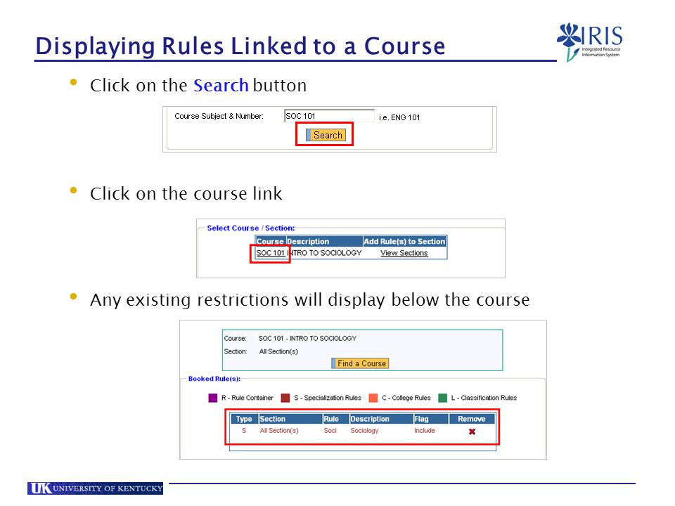 Displaying Rules Linked to a Course Click on the Search button Click on the course link Any existing restrictions will display below the course