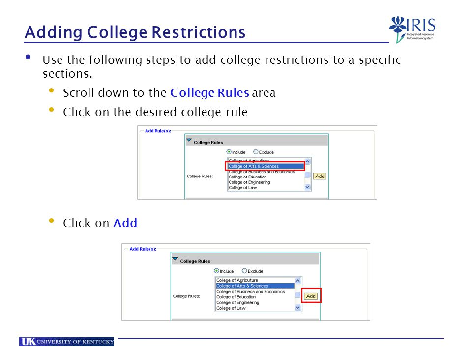 Adding College Restrictions Use the following steps to add college restrictions to a specific sections.