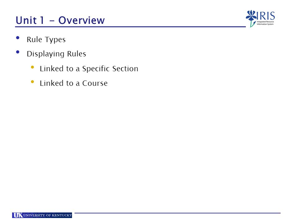 Unit 1 - Overview Rule Types Displaying Rules Linked to a Specific Section Linked to a Course