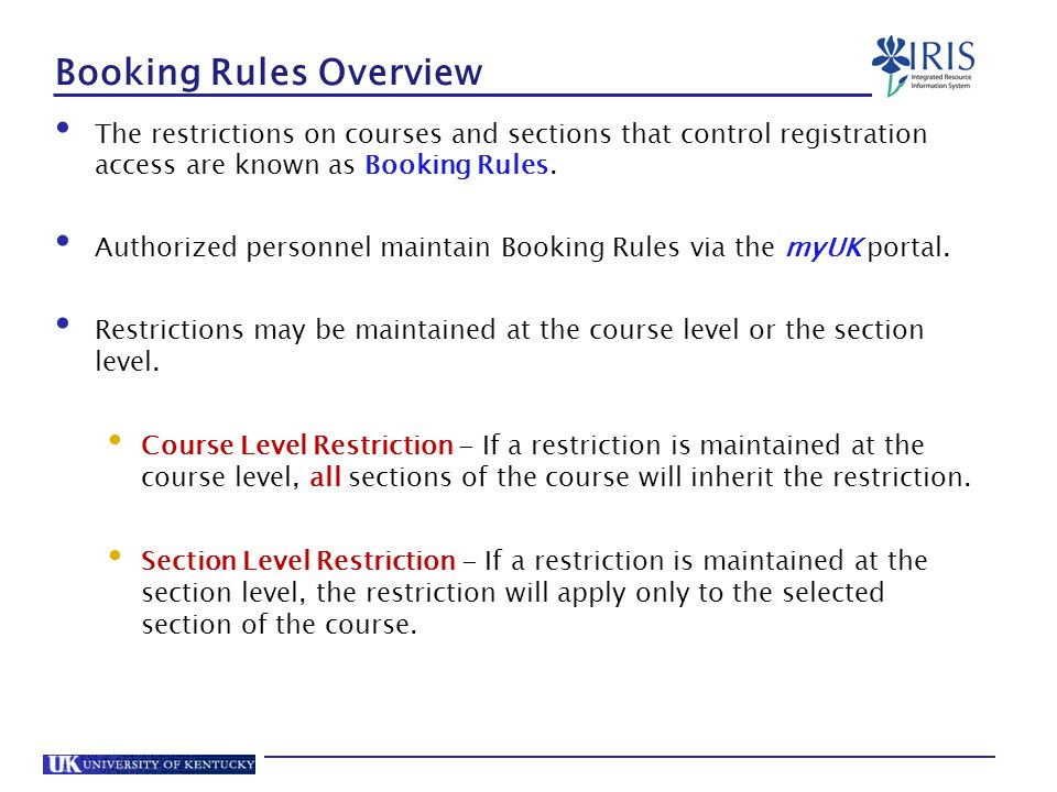 Booking Rules Overview The restrictions on courses and sections that control registration access are known as Booking Rules.