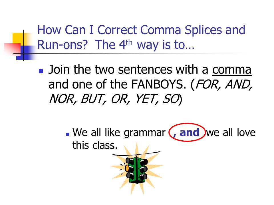 How Can I Correct Comma Splices and Run-ons.