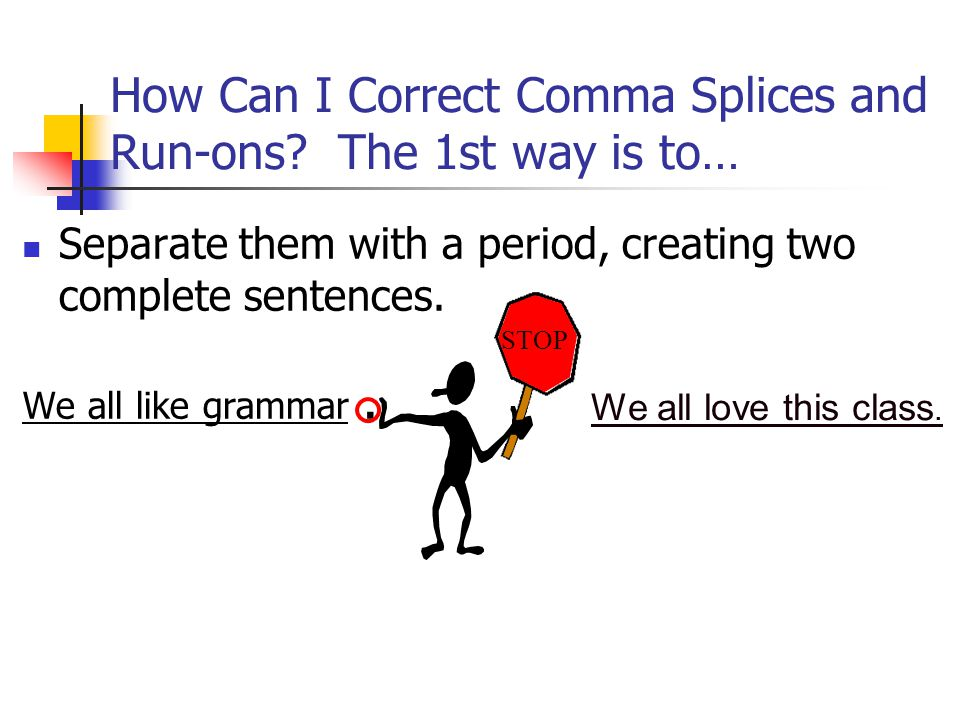 Separate them with a period, creating two complete sentences.