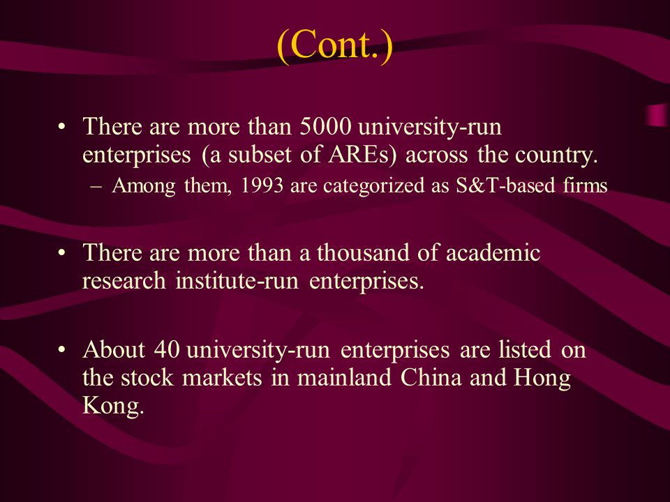 (Cont.) There are more than 5000 university-run enterprises (a subset of AREs) across the country.