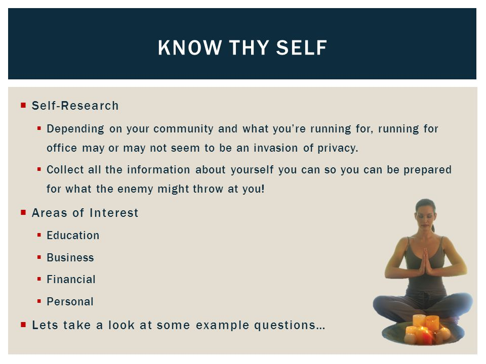  Self-Research  Depending on your community and what you're running for, running for office may or may not seem to be an invasion of privacy.