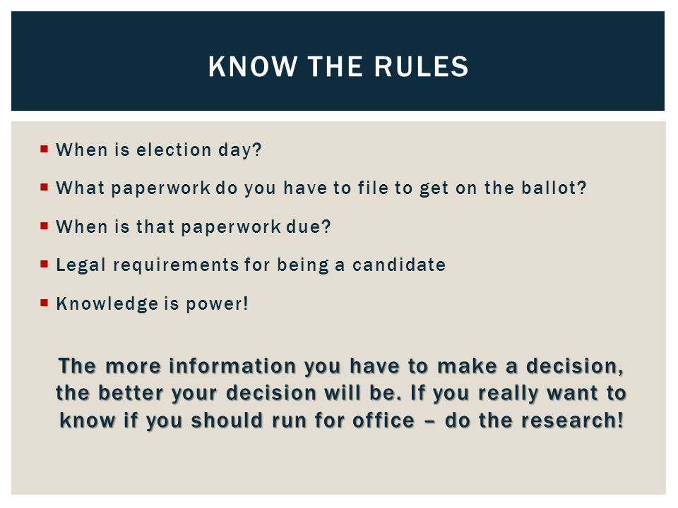  When is election day.  What paperwork do you have to file to get on the ballot.