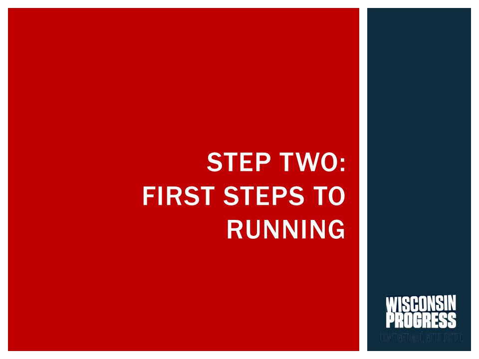 STEP TWO: FIRST STEPS TO RUNNING