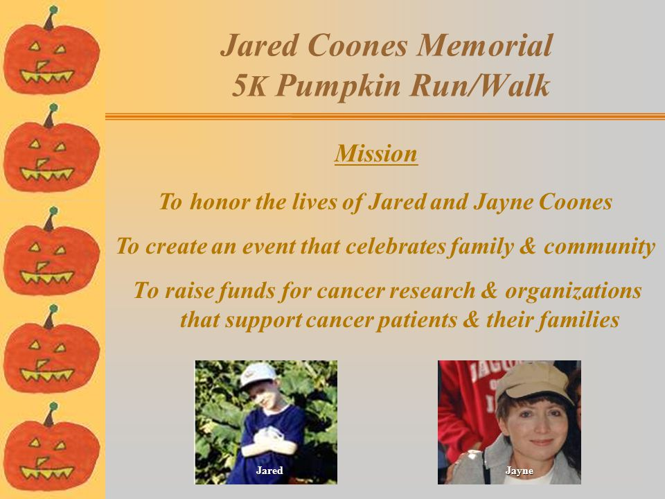 …being part of a special community event Jared Coones Memorial 5 K Pumpkin Run/Walk