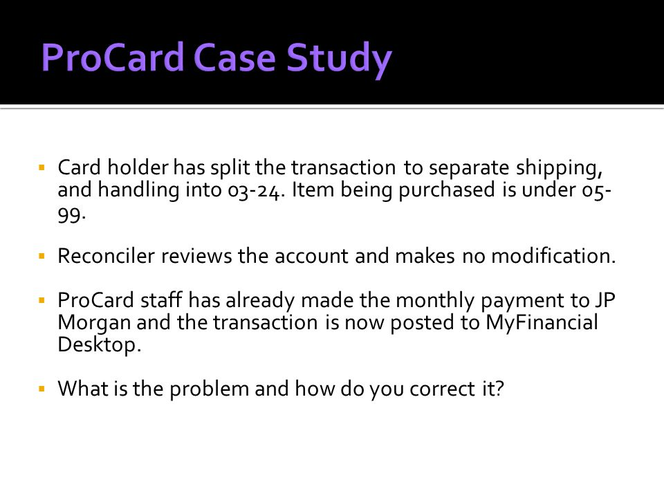  Card holder has split the transaction to separate shipping, and handling into