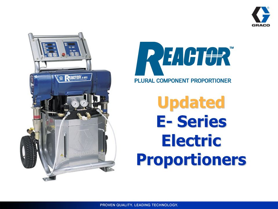 Updated E- Series Electric Proportioners