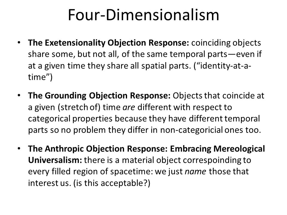 An Alternative to Constitution One way of understanding persistence is to regard material things as four-dimensional objects with temporal parts On this account there are statues that are temporal parts ( stages ) of lumps of clay…and lumps that are stages of statues.