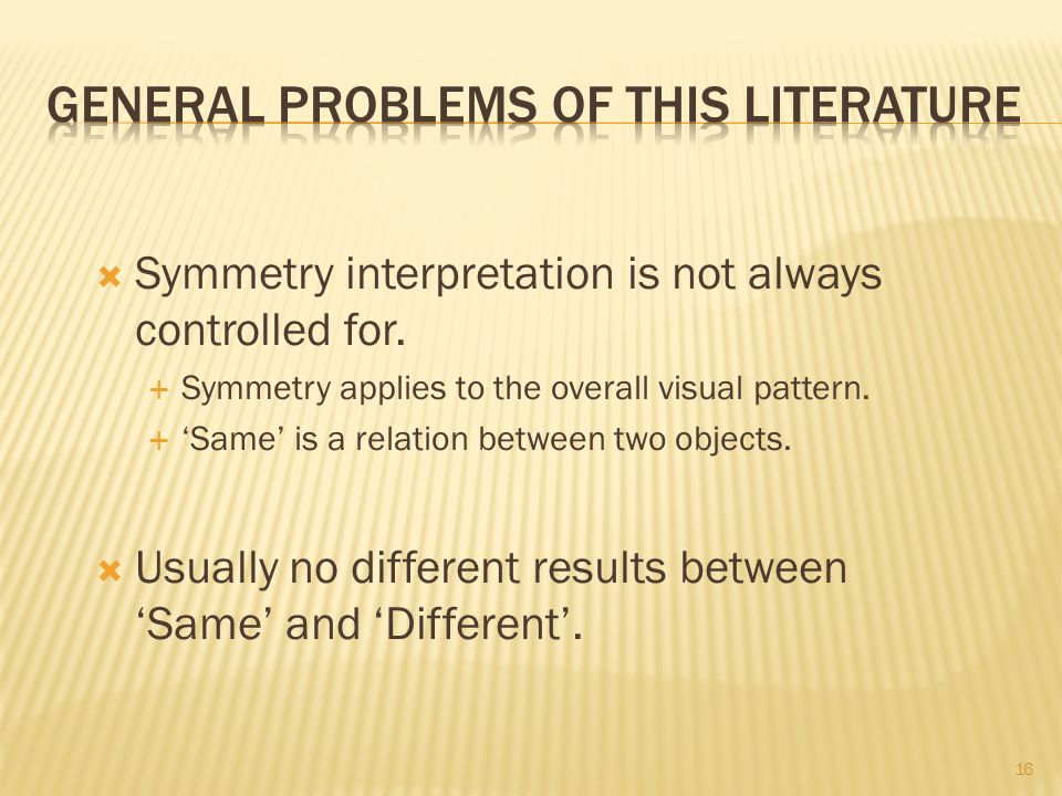  Symmetry interpretation is not always controlled for.