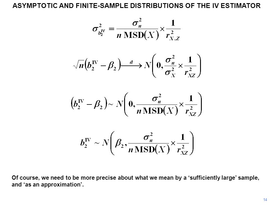 ASYMPTOTIC AND FINITE-SAMPLE DISTRIBUTIONS OF THE IV ESTIMATOR 14 Of course, we need to be more precise about what we mean by a 'sufficiently large' s