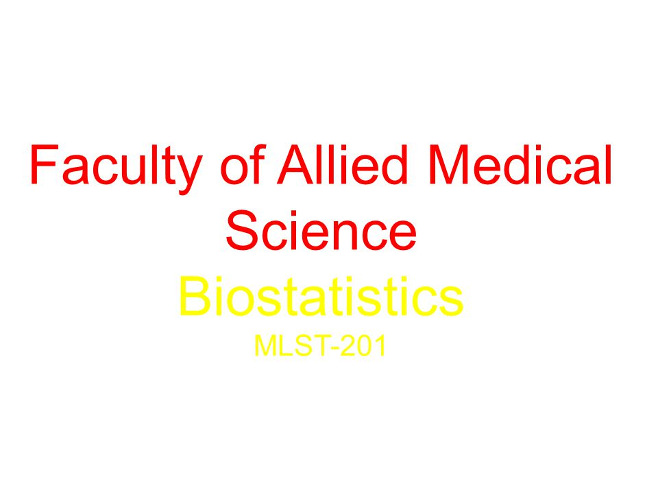 Faculty of Allied Medical Science Biostatistics MLST-201