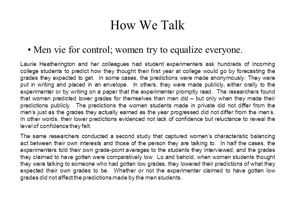 How We Talk Men vie for control; women try to equalize everyone.