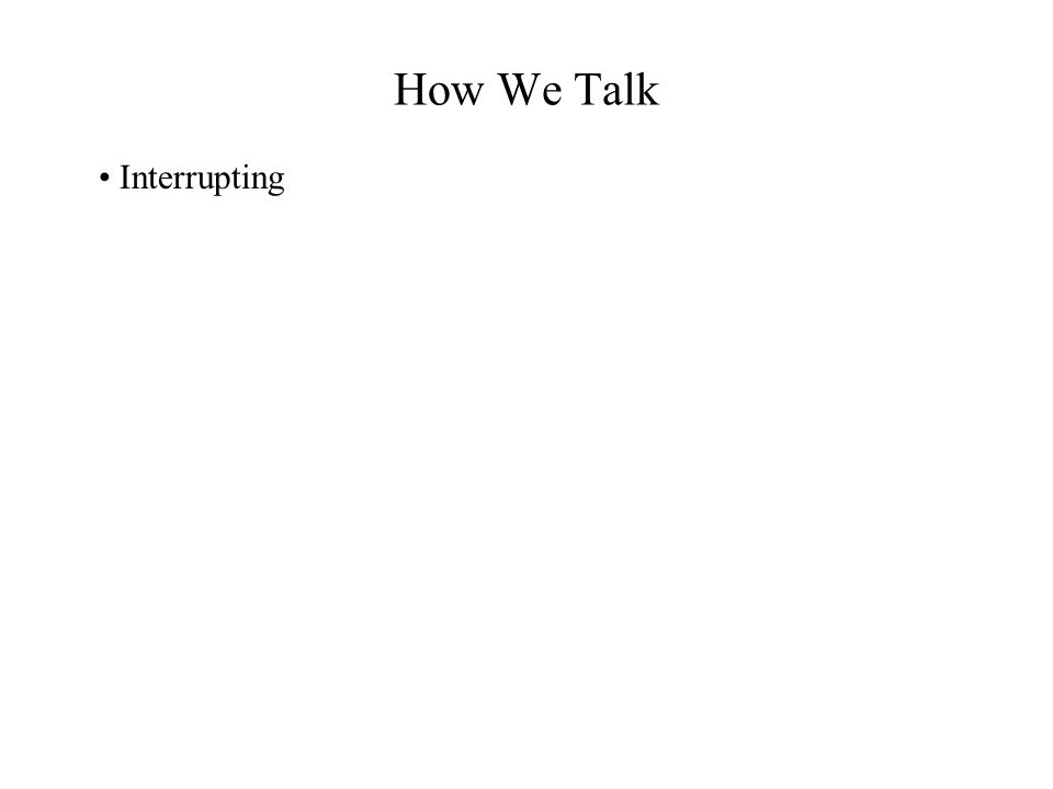 How We Talk Interrupting