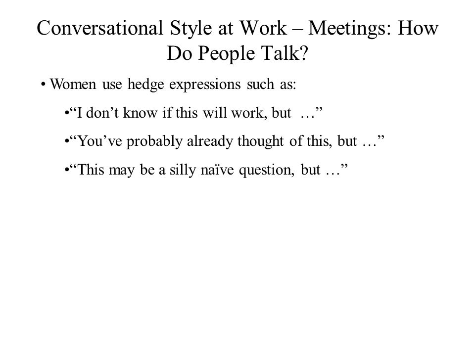 Conversational Style at Work – Meetings: How Do People Talk.