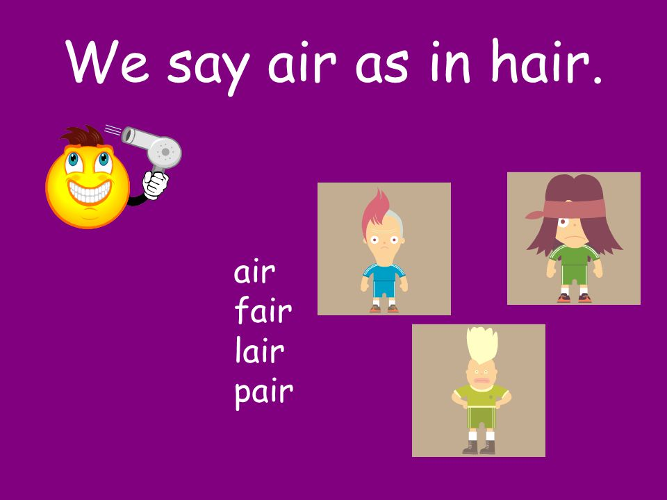 I say air You say…