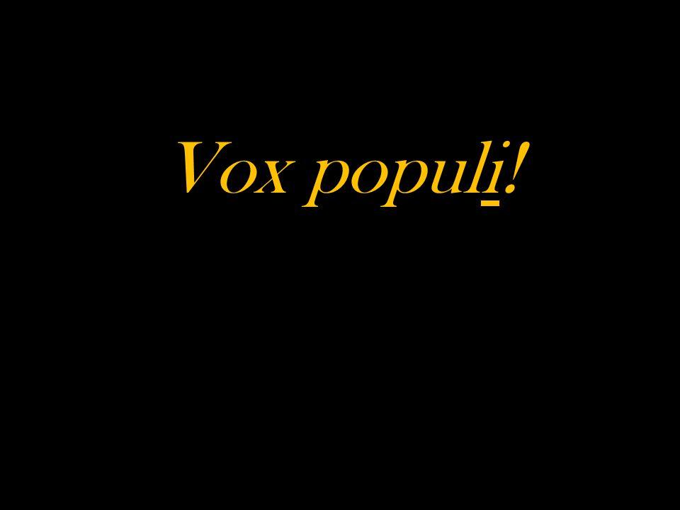Vox populi!