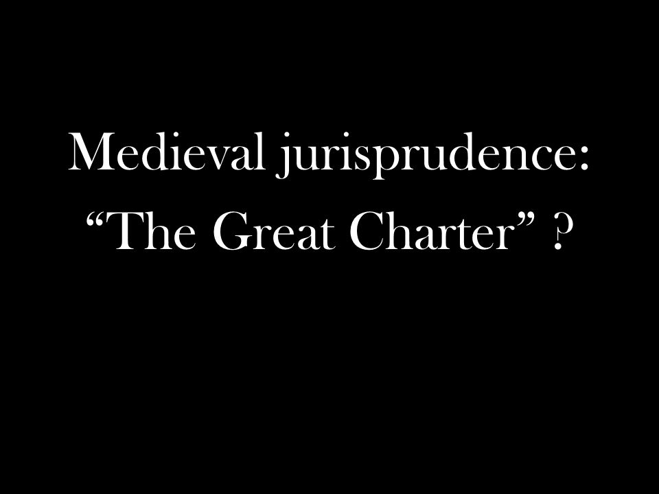 Medieval jurisprudence: The Great Charter