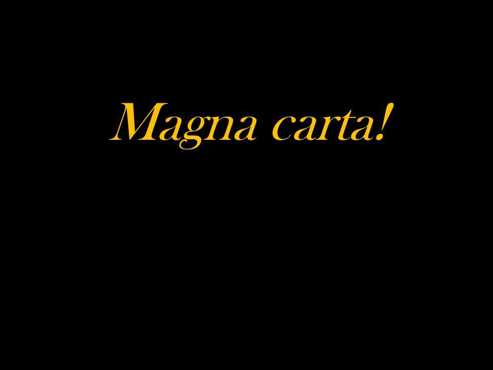 Magna carta!