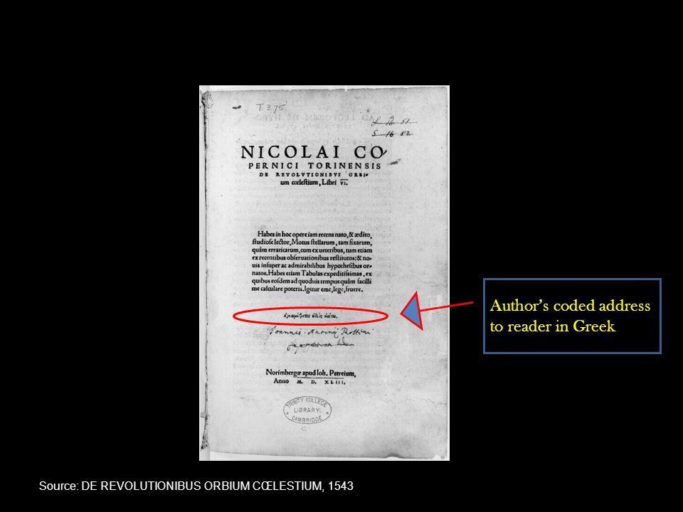 Author's coded address to reader in Greek Source: DE REVOLUTIONIBUS ORBIUM CŒLESTIUM, 1543