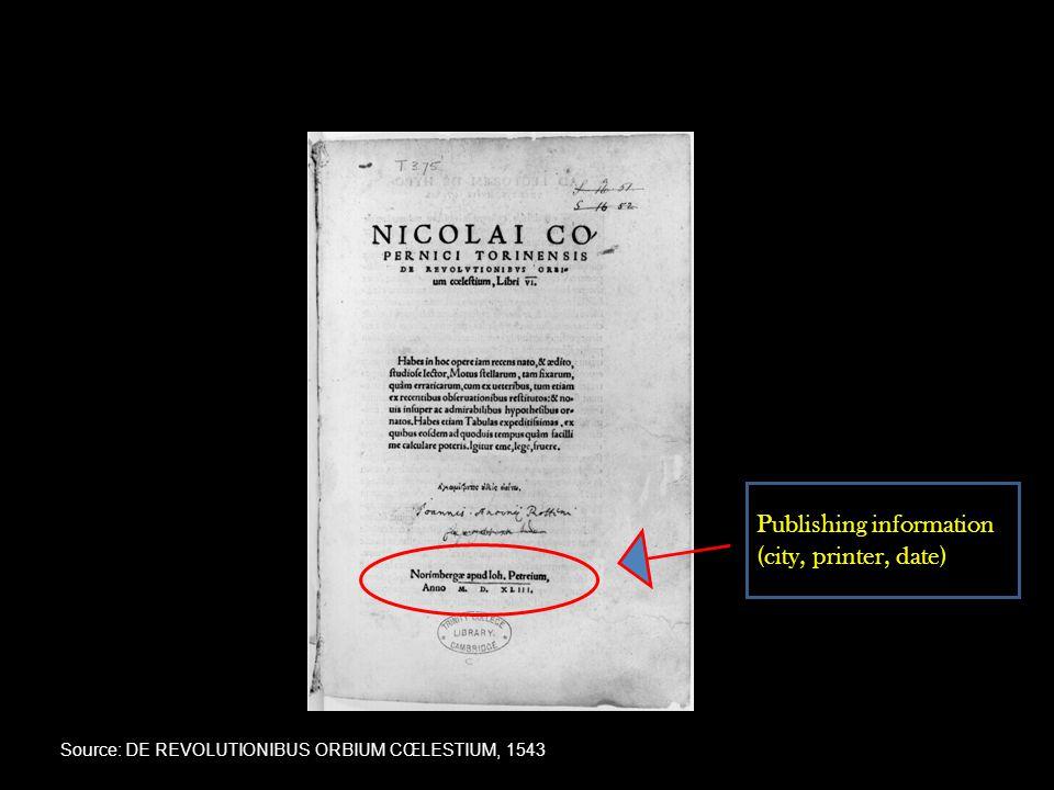 Publishing information (city, printer, date) Source: DE REVOLUTIONIBUS ORBIUM CŒLESTIUM, 1543
