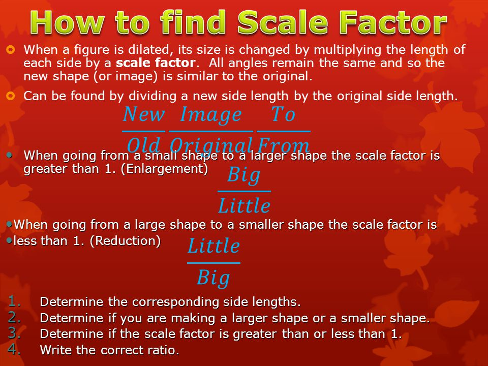  When a figure is dilated, its size is changed by multiplying the length of each side by a scale factor. All angles remain the same and so the new sh