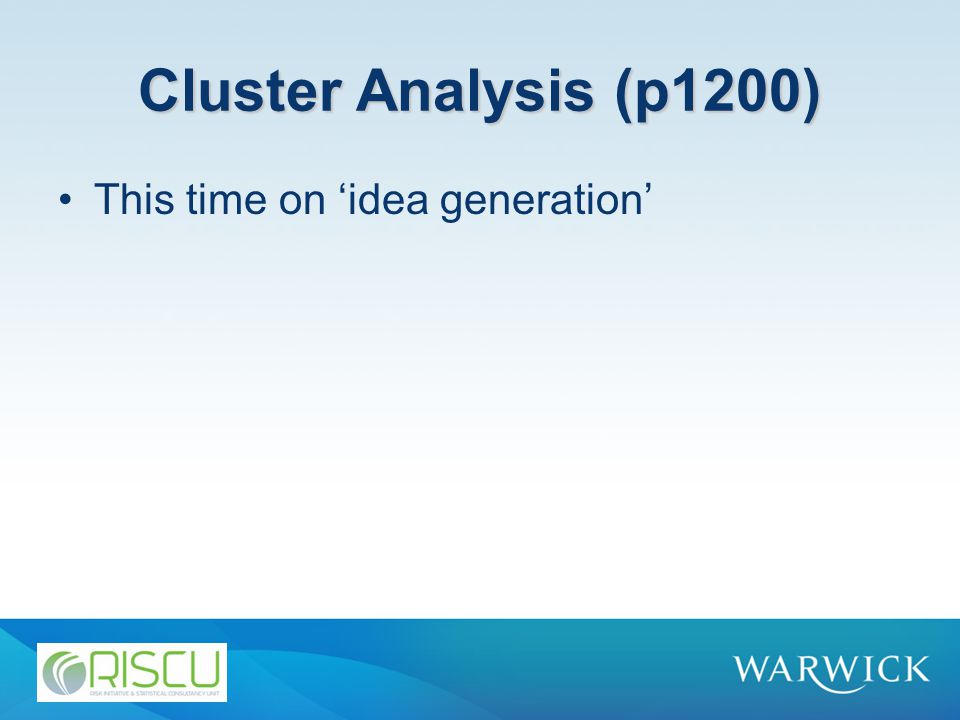 Cluster Analysis (p1200) This time on 'idea generation'