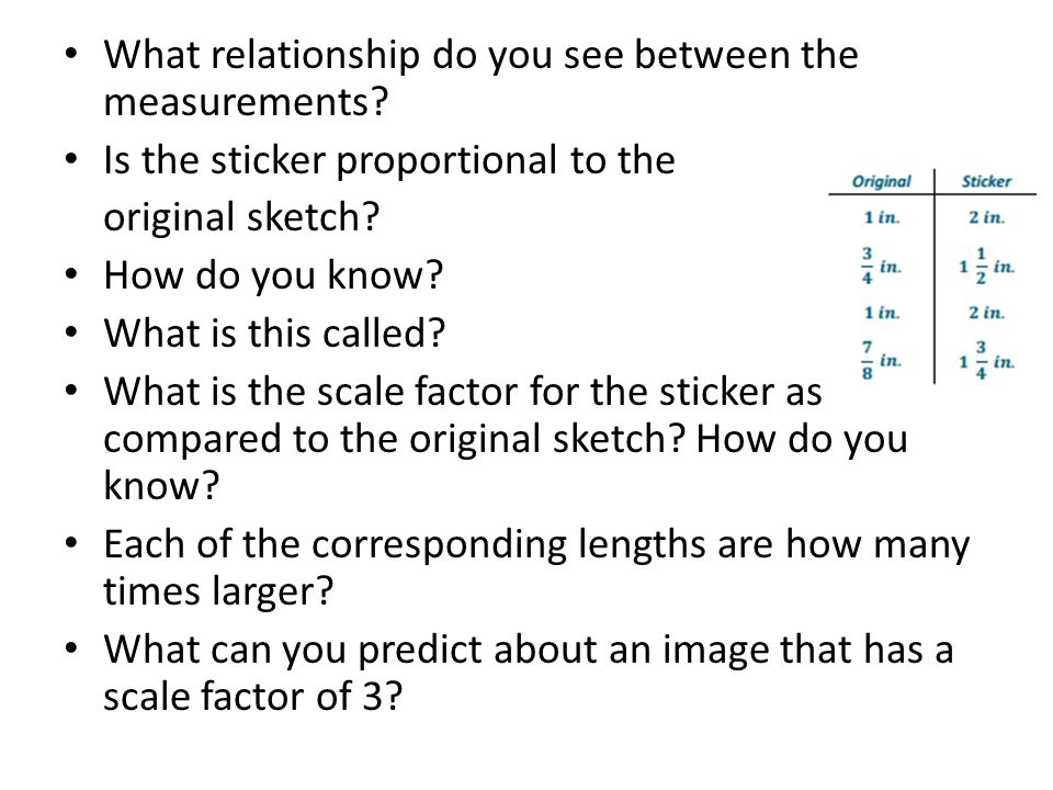 Use a scale factor of 3 to determine the lengths on the new image 1 1/2 1 1/2 1/4