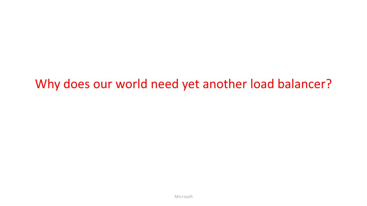 Why does our world need yet another load balancer? Microsoft
