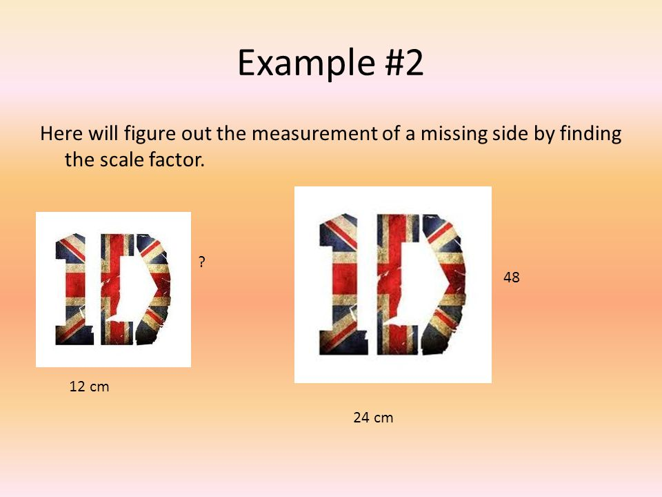 Example #2 Here will figure out the measurement of a missing side by finding the scale factor.