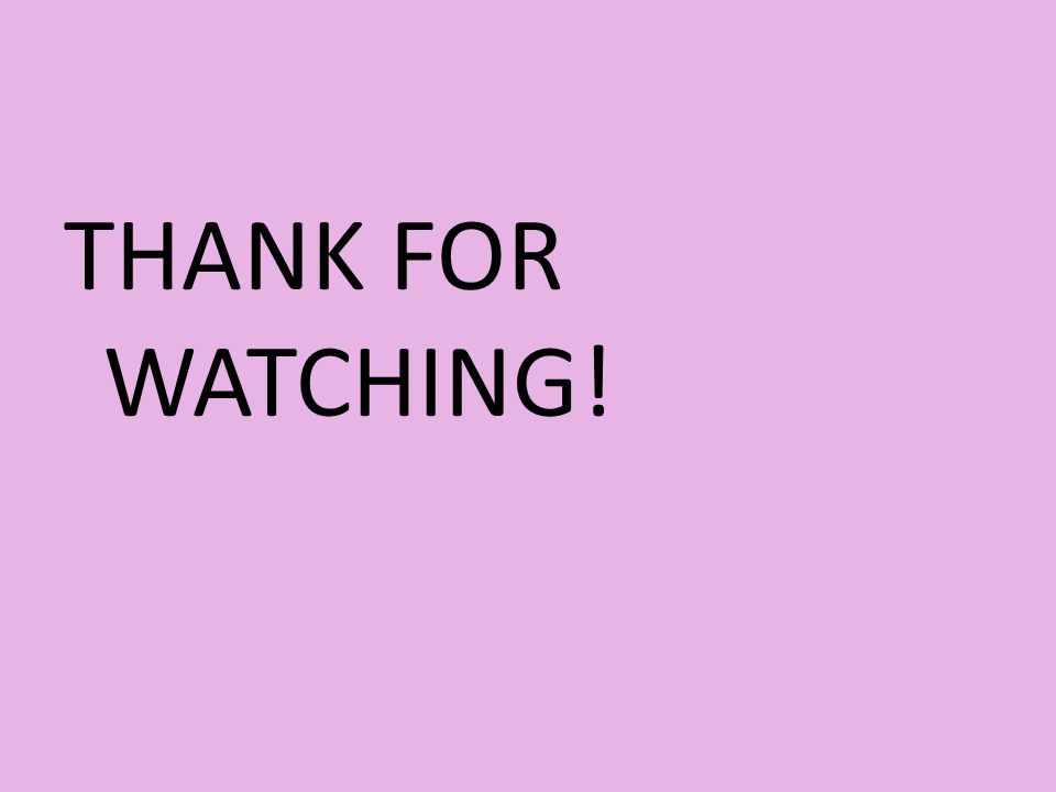 THANK FOR WATCHING!