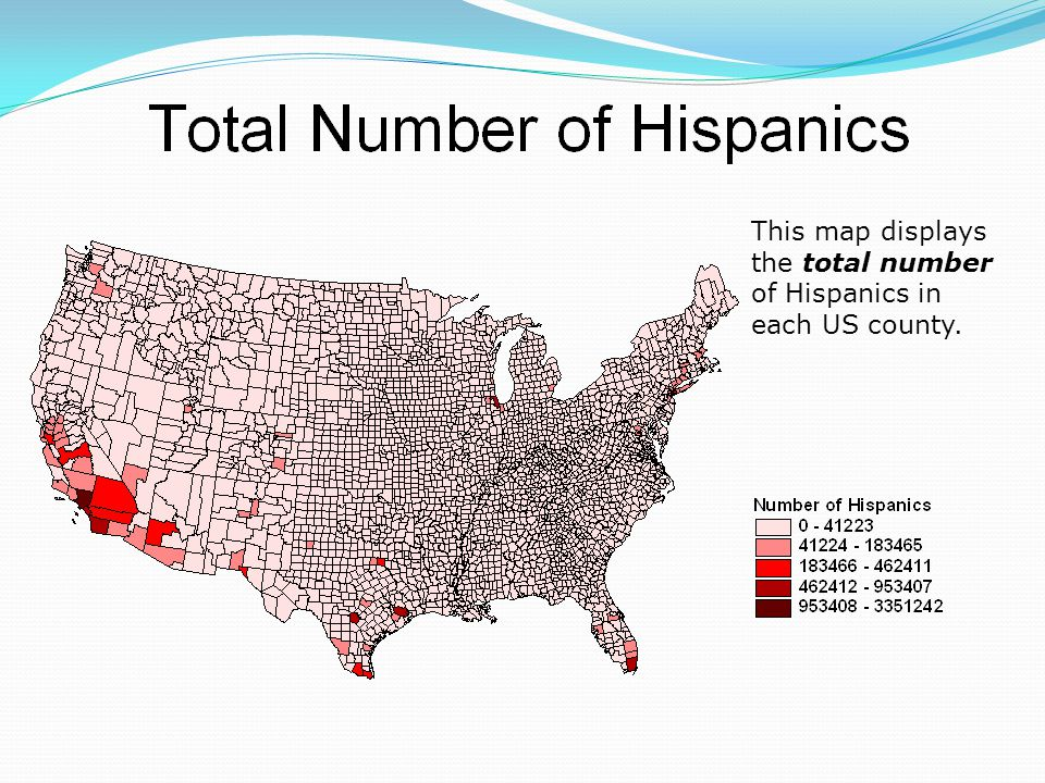 This map displays the total number of Hispanics in each US county.