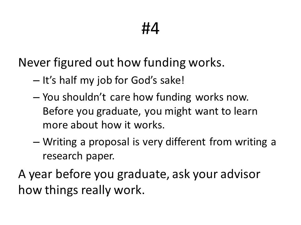 #4 Never figured out how funding works. – It's half my job for God's sake.