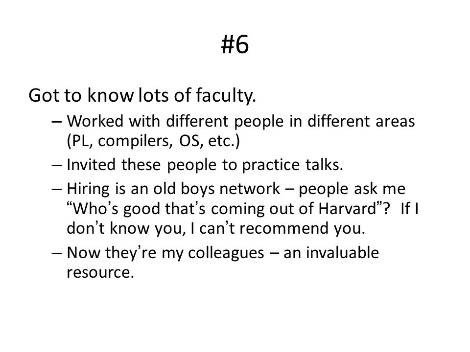#6 Got to know lots of faculty.