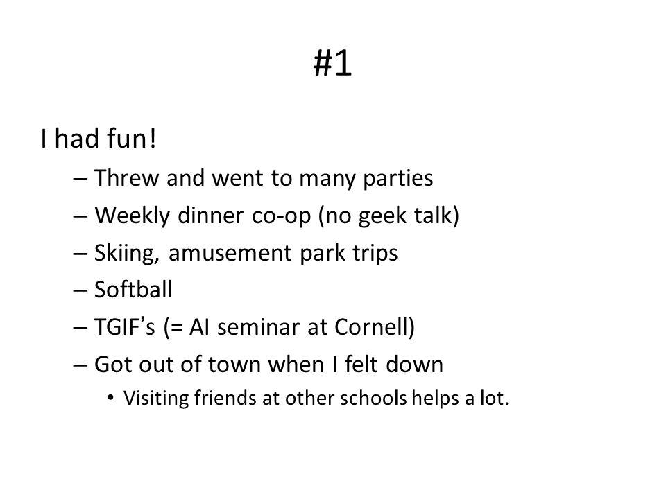 #1 I had fun.