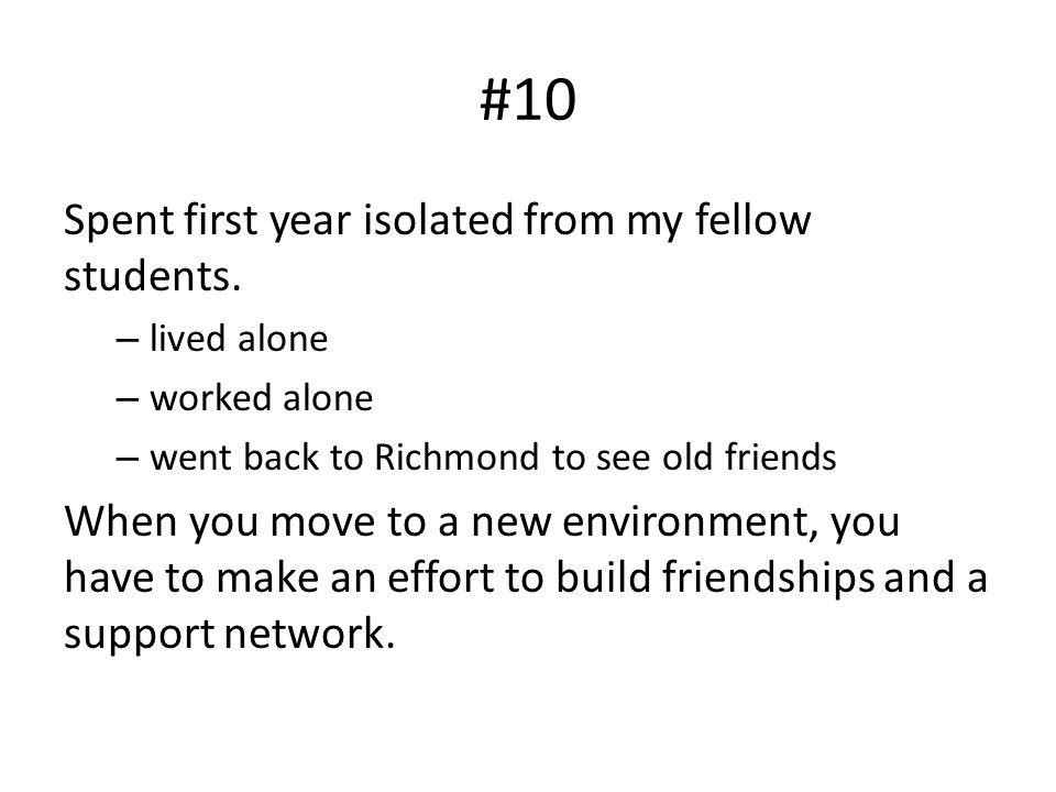 #9 Was scared to ask advisor for stuff like books, travel money, equipment, right desk, etc.