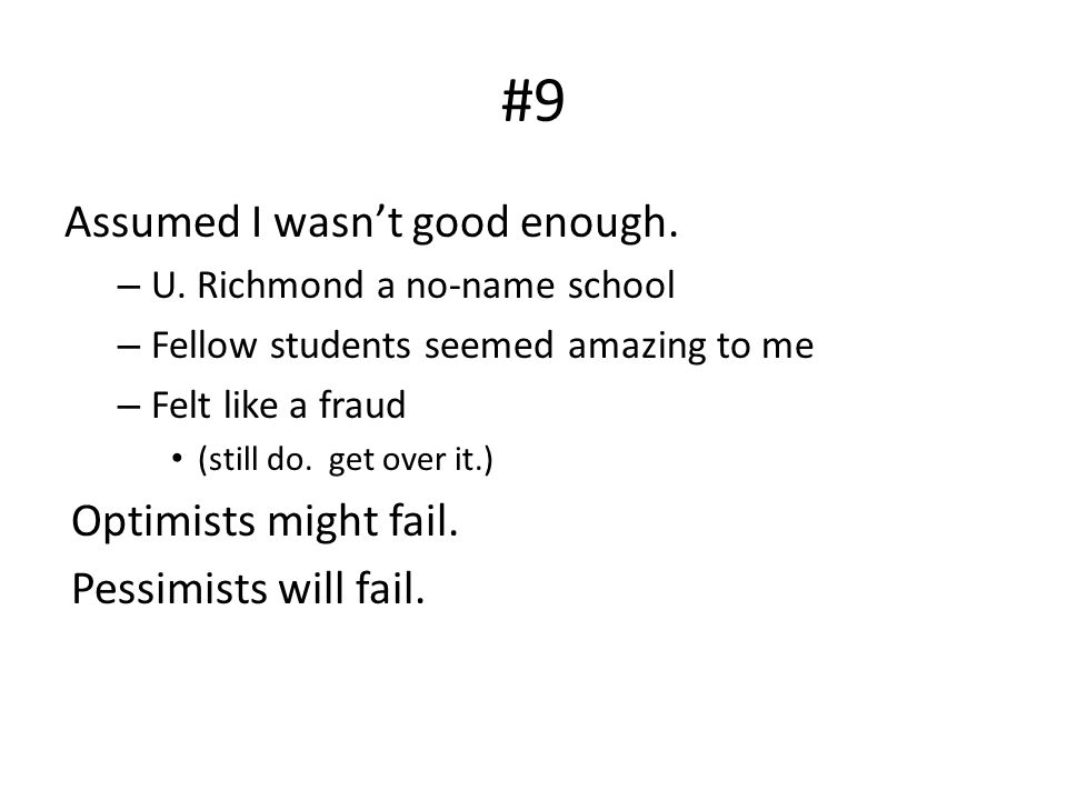 #9 Assumed I wasn't good enough. – U.