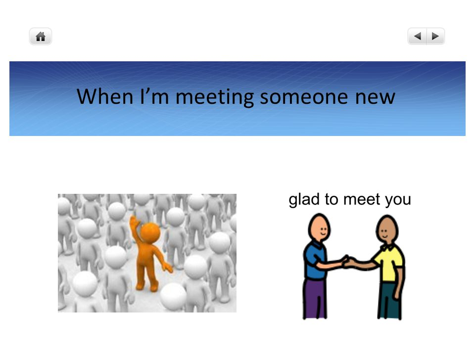 When I'm meeting someone new