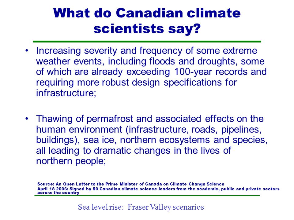 Sea level rise: Fraser Valley scenarios What do Canadian climate scientists say? Increasing severity and frequency of some extreme weather events, inc