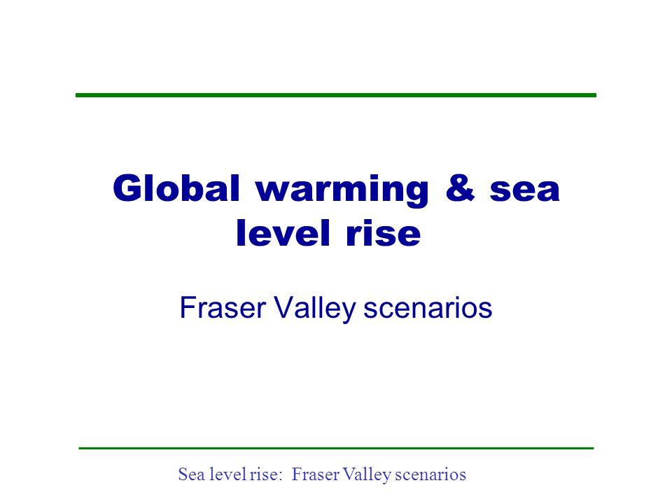 Sea level rise: Fraser Valley scenarios Coastal futures : New Orleans & Katrina