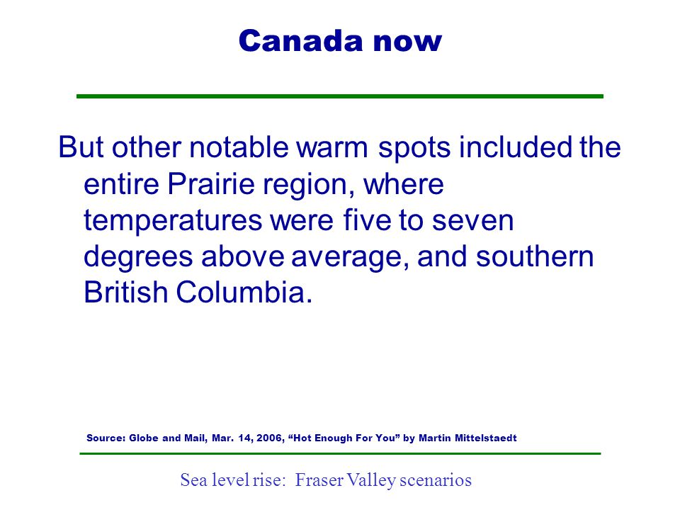 Sea level rise: Fraser Valley scenarios Canada now But other notable warm spots included the entire Prairie region, where temperatures were five to se